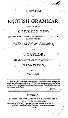 A System of English Grammar upon a plan entirely new  etc