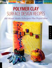 Polymer Clay Surface Design Recipes PDF
