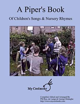 A Piper s Book of Children s Songs   Nursery Rhymes PDF