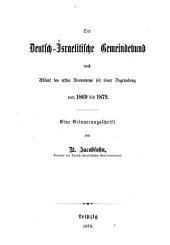 Der Deutsch-israelitische gemeindebund nach ablauf des ersten decenniums seit seiner begründung von 1869 bis 1879: Eine erinnerungsschrift