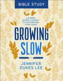 Growing Slow Bible Study