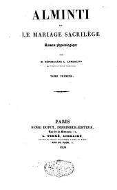Alminti ou le mariage sacrilège: Volume1
