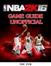 Nba 2k16 Game Guide Unofficial