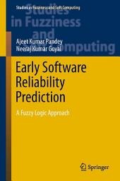 Early Software Reliability Prediction: A Fuzzy Logic Approach