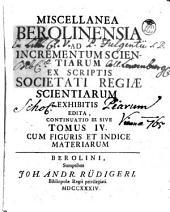 Miscellanea berolinensia ad incrementum scientiarum: Volumes 4-5