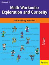 Math Workouts: Exploration and Curiosity: Skill-Building Activities