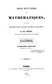 Essai d'un cours de mathématiques, a l'usage des élèves du collège communal de Liège: Algèbre, Volume2