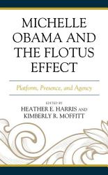 Michelle Obama And The Flotus Effect Book PDF