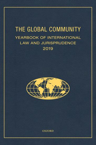 The Global Community Yearbook of International Law and Jurisprudence 2019 PDF