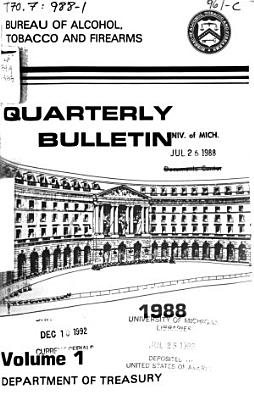 Alcohol  Tobacco and Firearms Quarterly Bulletin