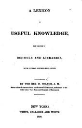 A Lexicon of useful knowledge, for the use of schools and libraries
