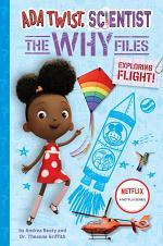 Ada Twist, Scientist: Why Files #1: Exploring Flight!