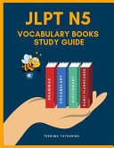 Jlpt N5 Vocabulary Books Study Guide: Full Japanese Vocabulary Kanji Hiragana and Romaji Flashcards with English Dictionary for Quick Study Japanese L
