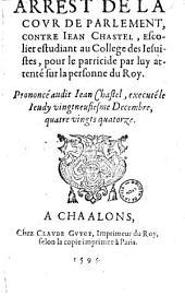 Arrest de la Court de Parlement, contre Iean Chastel ... (1594, 29 déc., signé Du Tillet)