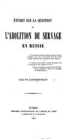 Études sur la question de l'abolition du servage en Russie. Par un contemporain