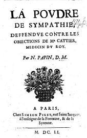 La Poudre de Sympathie, deffendue contre les objections de Mr Cattier