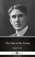 The Man of the Forest by Zane Grey   Delphi Classics  Illustrated  PDF