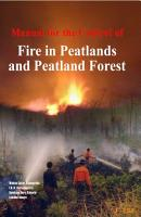 Manual for the Control of Fire in Peatlands and Peatland Forest PDF