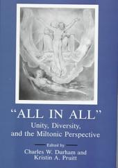 All in All: Unity, Diversity, and the Miltonic Perspective