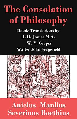 The Consolation of Philosophy  3 Classic Translations by James  Cooper and Sedgefield