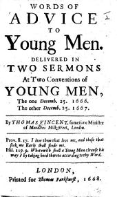 Words of Advice to Young Men. Delivered in two sermons, etc