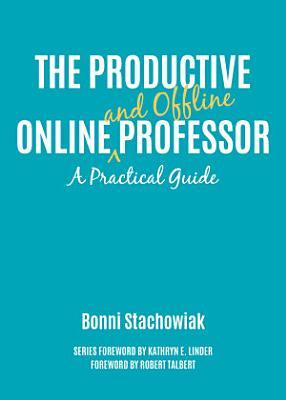 The Productive Online and Offline Professor