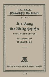 Der Gang der Weltgeschichte: Aus Hegels Geschichtsphilosophie