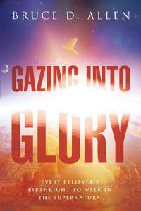 Gazing Into Glory PDF