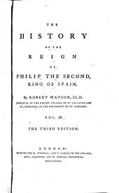 The History of the Reign of Philip the Second, King of Spain: Volume 3
