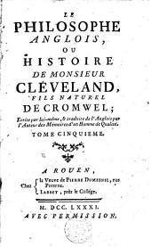 Le philosophe anglais, ou Histoire de monsieur Cléveland, fils naturel de Cromwell: Volumes5à8
