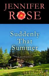 Suddenly That Summer: A Romance