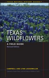 Texas Wildflowers: A Field Guide, Edition 2