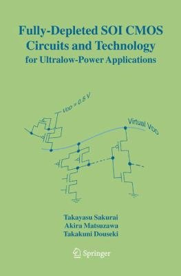 Fully Depleted SOI CMOS Circuits and Technology for Ultralow Power Applications