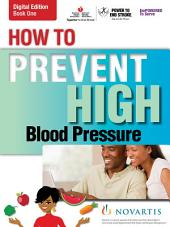 How to Prevent High Blood Pressure—and How to Live With It