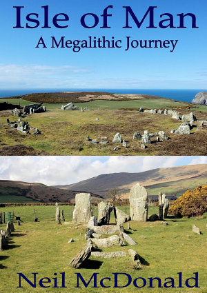 Isle of Man  A Megalithic Journey
