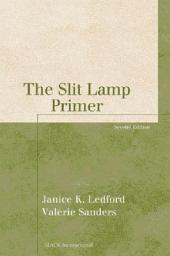 The Slit Lamp Primer
