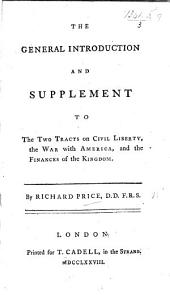 The General Introduction and Supplement to the Two Tracts on Civil Liberty, Etc