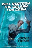 Will Destroy the Galaxy for Cash PDF
