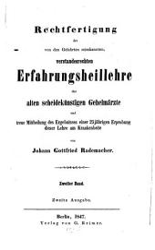 Rechtfertigung der von den gelehrten misskannten, verstandesrechten Erfahrungsheillehre der alten scheidekünstigen Geheimaerzte ...