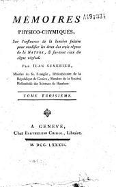 Mémoires physico-chimiques sur l'influence de la lumière solaire pour modifier les êtres des trois règnes de la nature, et sur-tout ceux du règne végétal, par Jean Senebier,...