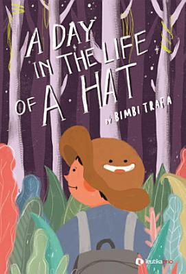 A Day in The Life of A Hat