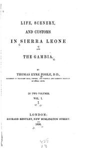 Life, Scenery and Customs in Sierra Leone and the Gambia: Volume 1