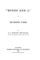 """Bones and I"", Or The Skeleton at Home,"