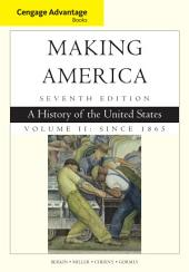Cengage Advantage Books: Making America, Volume 2 Since 1865: A History of the United States: Edition 7