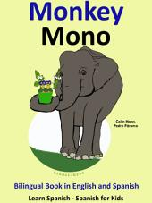 Learn Spanish: Spanish for Kids. Monkey - Mono: Bilingual Tale in English and Spanish