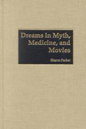 Dreams in Myth, Medicine, and Movies