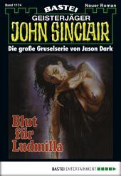 John Sinclair - Folge 1174: Blut für Ludmilla