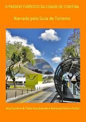 O Passeio TurÍstico Da Cidade De Curitiba
