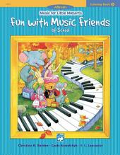 Music for Little Mozarts: Coloring Book 3 -- Fun with Music Friends at the Piano Lesson
