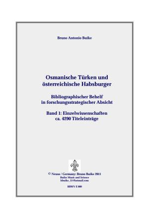 T  rkische Osmanen und   sterreichische Habsburger   Bibliographie Bd 1  Einzelwissenschaften  ca 4290 Titeleintr  ge PDF